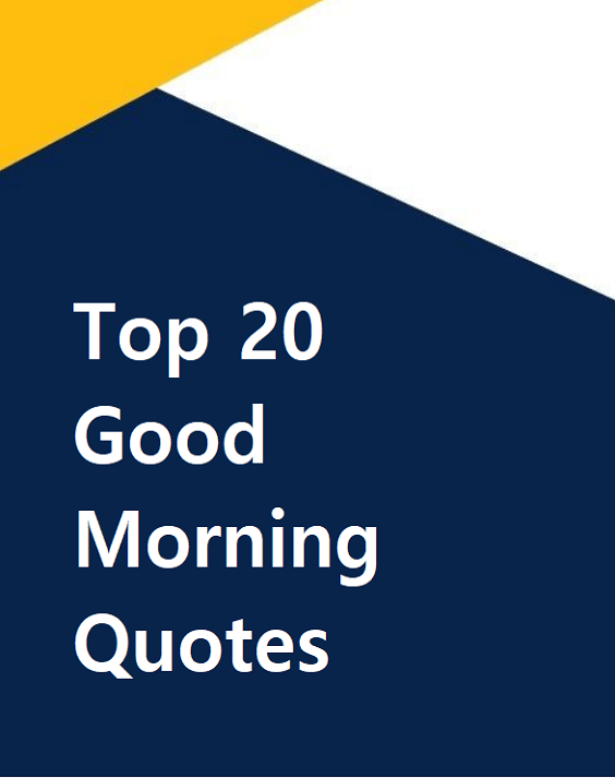 Top 20 Good Morning Quotes
