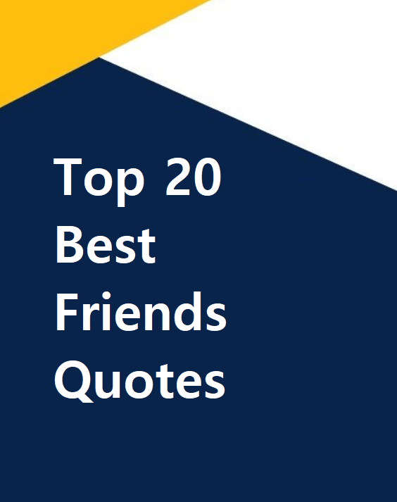 Top 20 Best Friends Quotes