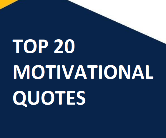 Top 20 Motivational Quotes